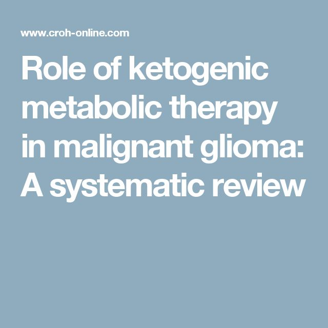 Role of ketogenic metabolic therapy in malignant glioma: A systematic review