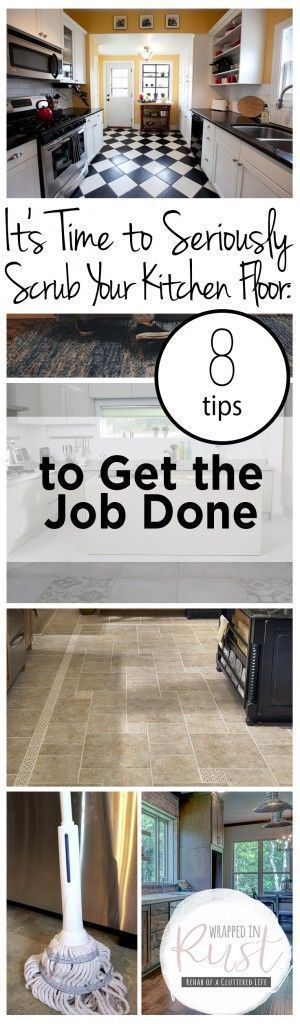 It's Time to Seriously Scrub Your Kitchen Floor: 8 Tips to Get the Job Done