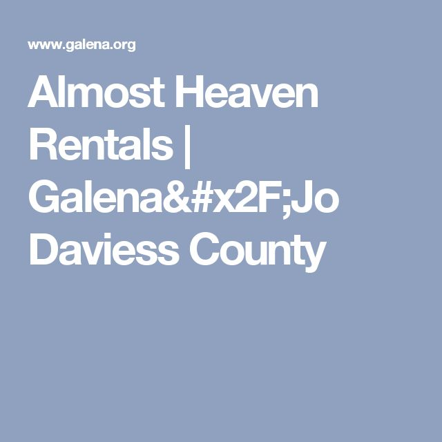 Almost Heaven Rentals | Galena/Jo Daviess County