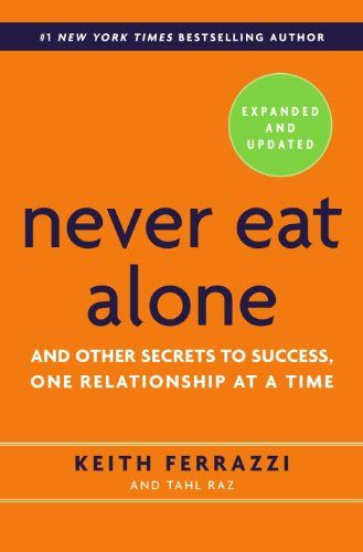 Never Eat Alone, Expanded and Updated: And Other Secrets to Success, One Relationship at a Time by Keith Ferrazzi http://www.amazon.com/dp/B00H6JBFOS/ref=cm_sw_r_pi_dp_MOPfwb1WE89SM