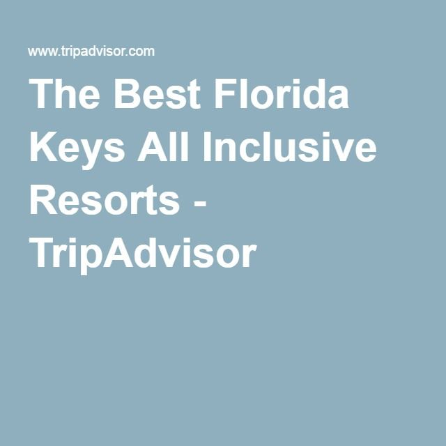 The Best Florida Keys All Inclusive Resorts - TripAdvisor