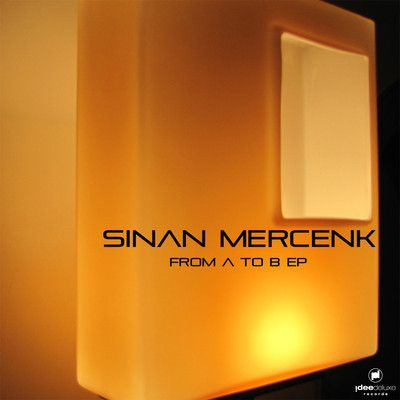 Sinan Mercenk - From A To B E.P.