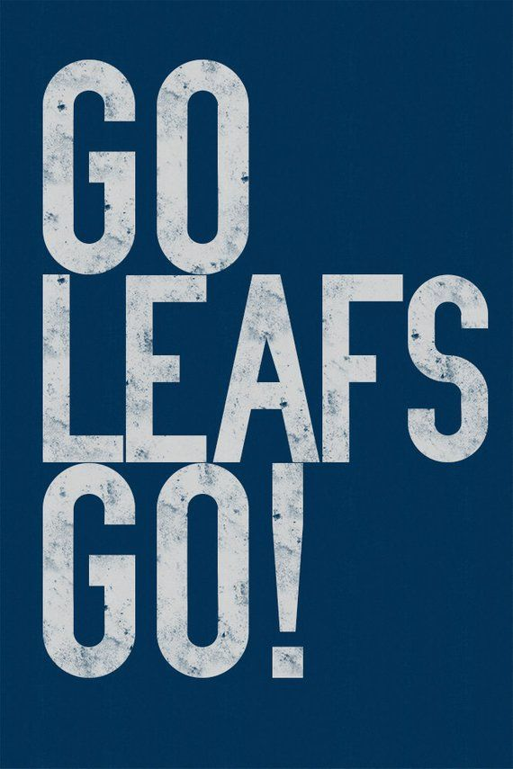 Toronto Maple Leafs Print Go Leafs Go For Fans Of Auston Matthews And The Blue And White Toronto Maple Leafs Toronto Maple Toronto