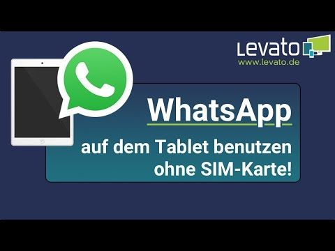 Levato.de | WhatsApp auf einem Tablet verwenden (ohne SIM-Karte) – Anleitung - YouTube