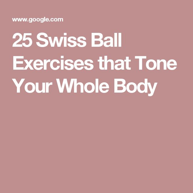 25 Swiss Ball Exercises that Tone Your Whole Body