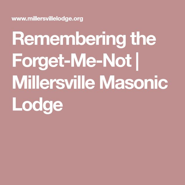 Remembering the Forget-Me-Not | Millersville Masonic Lodge