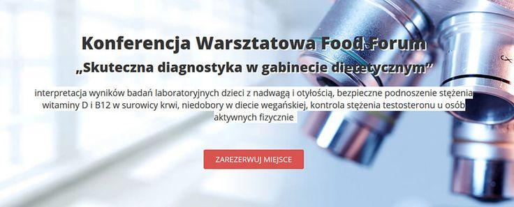"""Konferencja Warsztatowa Food Forum """"Skuteczna diagnostykaw gabinecie dietetycznym"""". Jedyna w Polsce konferencja warsztatowa. 24 czerwca 2017 roku, Poznań"""