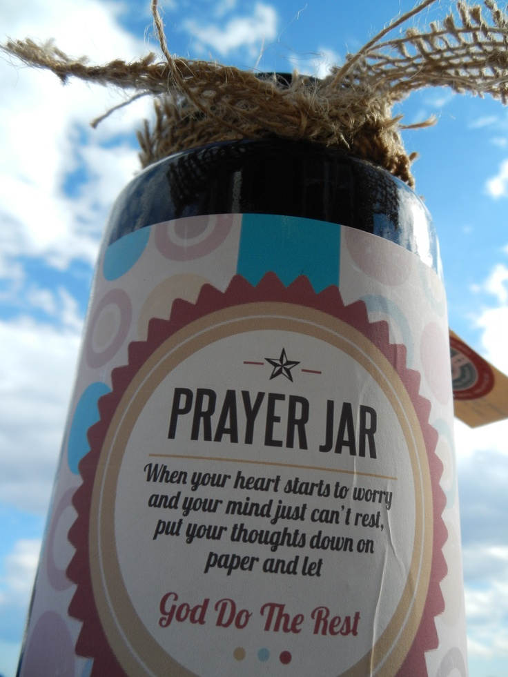 Prayer Jar - When Your Heart Starts To Worry, And Your Mind Just Won't Rest, Put Your Thoughts Down On Paper, And Let God do the Rest.