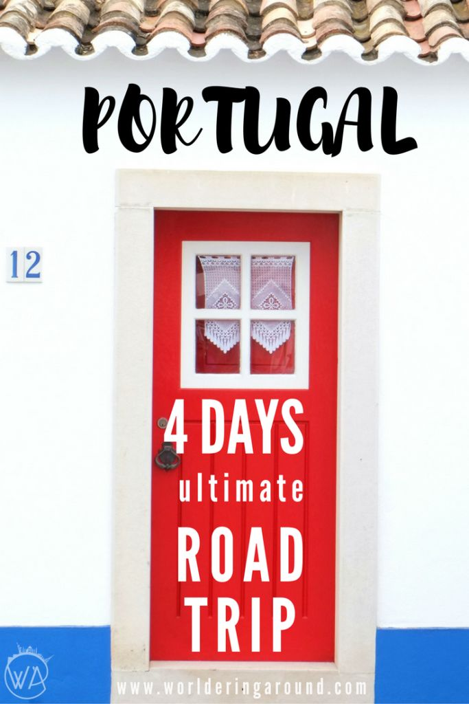 Ultimate Portugal road trip, covering beautiful places in Algarve, on the south, west and centre of the country with Lisbon and old historic towns with traditional Portuguese buildings. Must see places in Portugal and tips for renting car and organising road trip. | Worldering Around