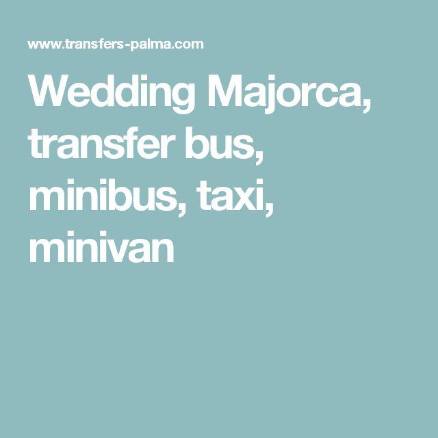 Wedding Majorca, transfer bus, minibus, taxi, minivan