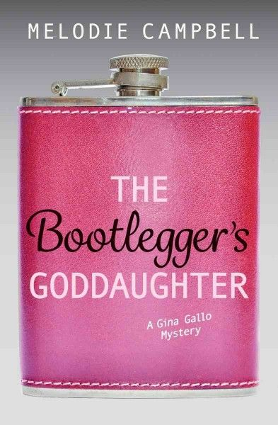 The Bootlegger's Goddaughter by Melodie Campbell. #ForestofReading