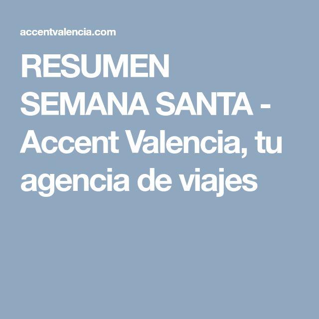 RESUMEN SEMANA SANTA - Accent Valencia, tu agencia de viajes