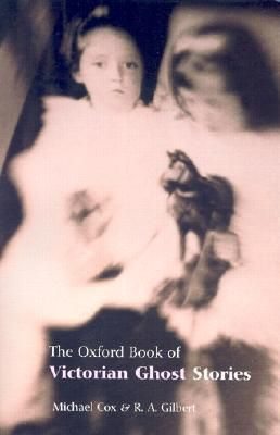 The Oxford Book of Victorian Ghost Stories