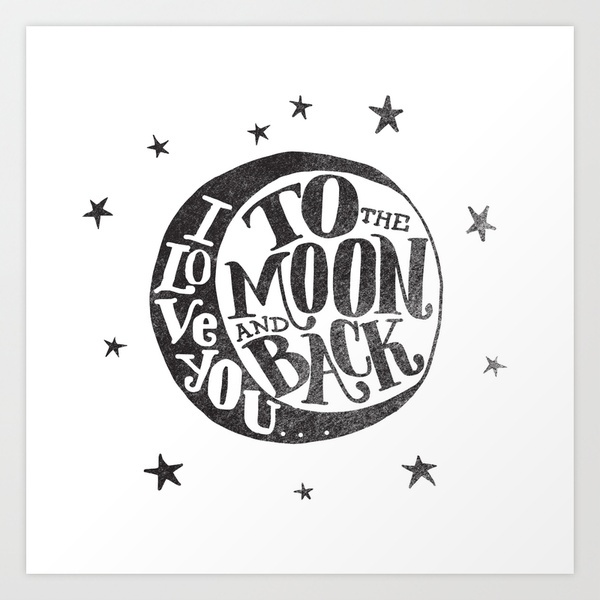I LOVE YOU TO THE MOON AND BACK Art Print by Matthew Taylor Wilson   Society6