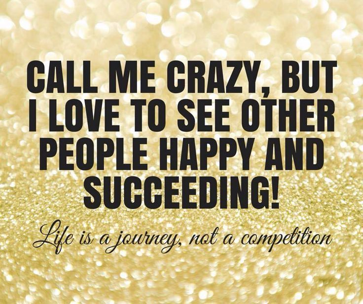Call me crazy, but I love to see other people happy and ...