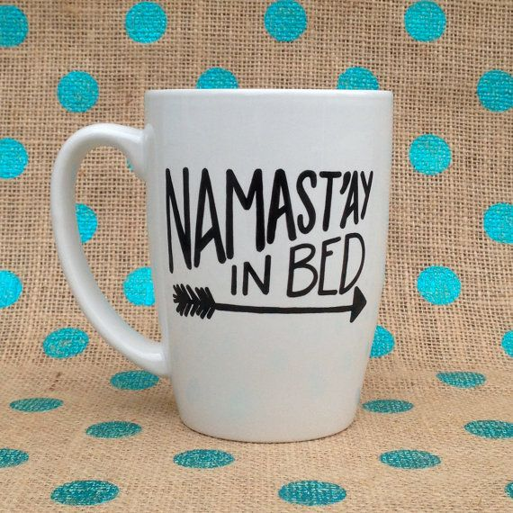 Funny Coffee Mug  Namast'ay In Bed  Handpainted by Hinzpirations