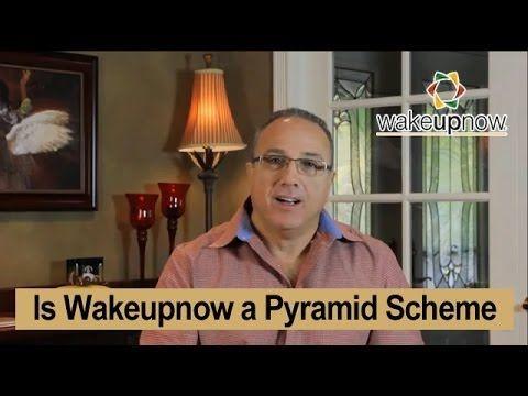 Is Wakeupnow a pyramid scheme | Is Wakeupnow a pyramid scheme | Is Wakeupnow a pyramid scheme