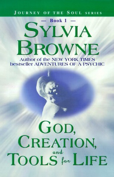 Sylvia Browne - God, Creation and Tools for Life