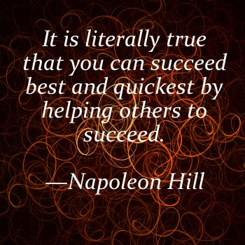 How can YOU help someone succeed? That's the million dollar question to ask yourself.