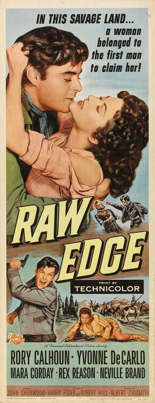 RAW EDGE (1956) - Rory Calhoun - Yvonne DeCarlo - Mara Corday - Rex Reason - Neville Brand - Directed by John Sherwood - Universal-International Pictures - Insert Movie Poster.
