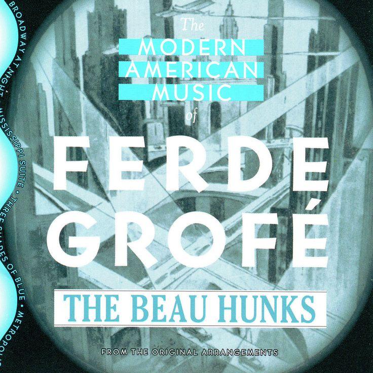 Basta 3090832   The Beau Hunks   Modern American Music of Ferde Grofé