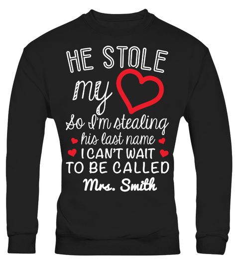 CAN'T WAIT TO BE CALLED (CUSTOM) - HE STOLE MY HEART I'M STEALING HIS LAST NAME