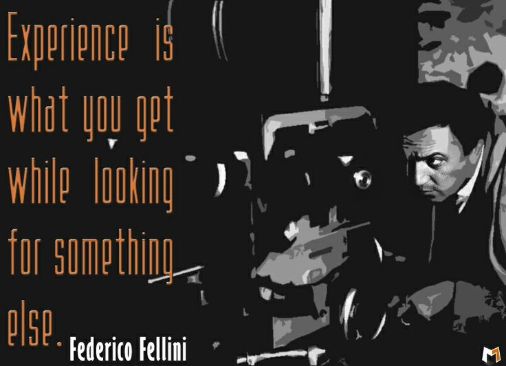 Federico Fellini #Quote #Experience