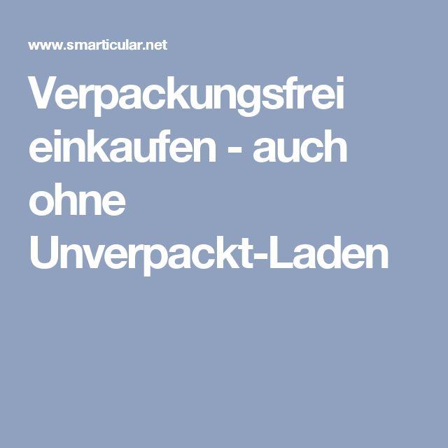 25+ beste ideeën over Unverpackt op Pinterest - küchen quelle nürnberg öffnungszeiten