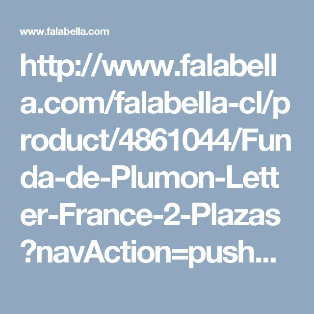 http://www.falabella.com/falabella-cl/product/4861044/Funda-de-Plumon-Letter-France-2-Plazas?navAction=push&color=Letra
