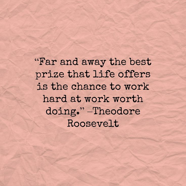 """""""Far and away the best prize that life offers is the ..."""
