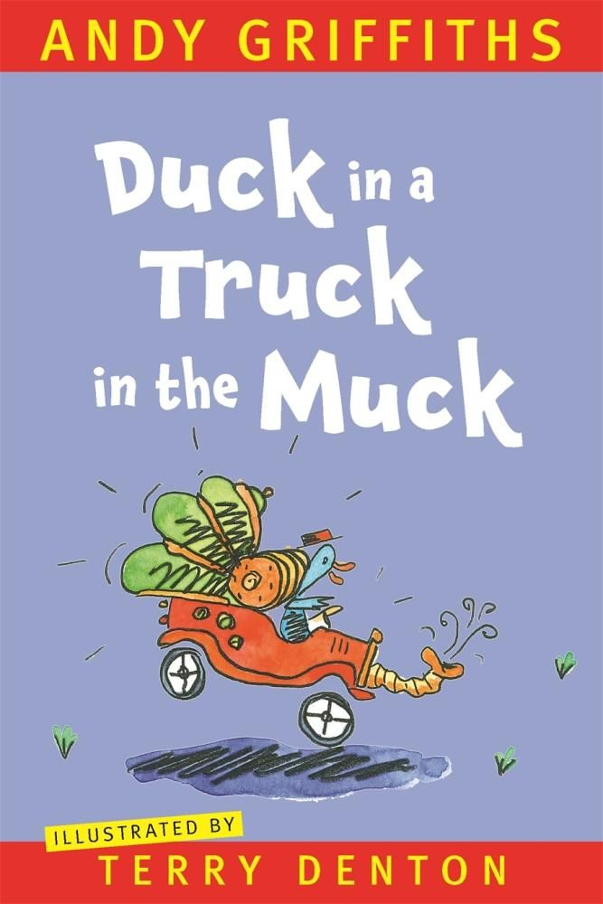 Duck in a Truck in the Muck by Andy Griffiths & Terry Denton