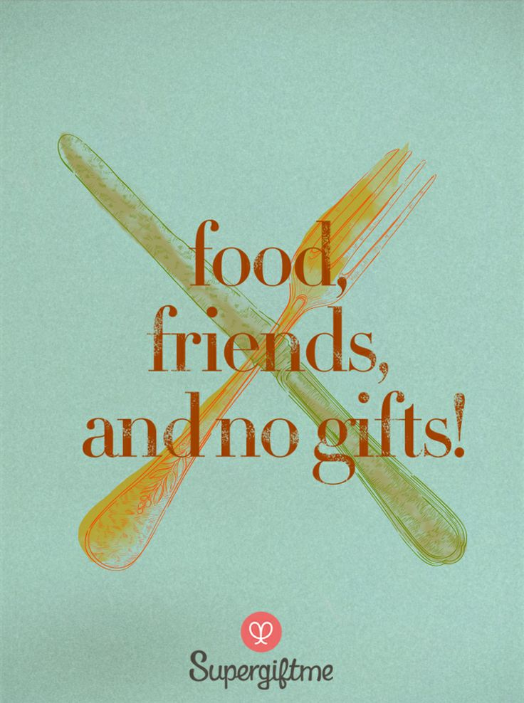 Food, friends and no gifts!