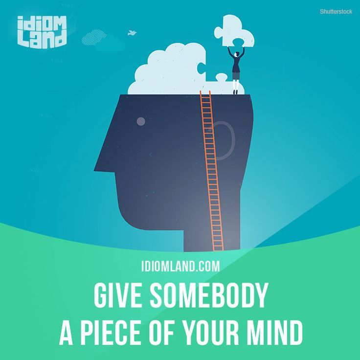 """Give somebody a piece of your mind"" means ""to speak angrily to someone because they have done something wrong"". Example: I'm going to give that mechanic a piece of my mind if the car's not fixed this time. Get our apps for learning English: learzing.com #idiom #idioms #saying #sayings #phrase #phrases #expression #expressions #english #englishlanguage #learnenglish #studyenglish #language #vocabulary #dictionary #grammar #efl #esl #tesl #tefl #toefl #ielts #toeic #englishlearning #vocab…"