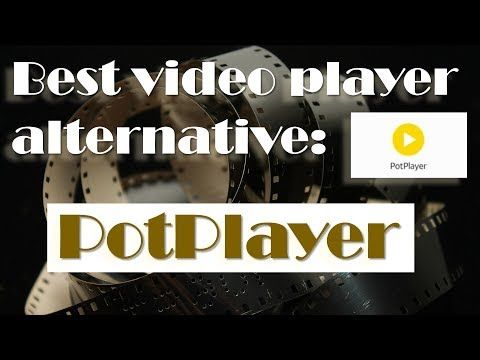 Best alternative to VLC: PotPlayer (Video Player) Lightweight and efficient! - YouTube