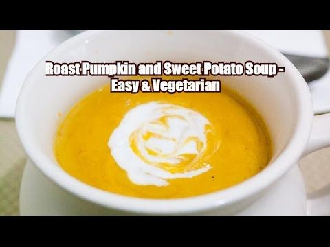 Roast Pumpkin and Sweet Potato Soup - Easy & Vegetarian - YouTube  This Roast Pumpkin and Sweet Potato Soup is the simplest and easiest soup recipe that you can make. Roasting the veggies brings out the sweetness of the vegetables and adds to the velvet texture of the soup.  Recipe Link - http://veenaazmanov.com/roast-pumpkin... Pin this recipe for later -https://www.pinterest.com/pin/2712715...