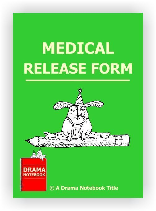 Ready-to-print medical release form to use with student actors - medical release forms