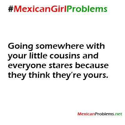 Mexican Problem #9693 - oh my flipping gog I'm not even kidding this annoys the hell out of me.