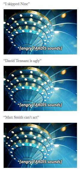 Peter Capaldi is too old *ANGRY TARDIS SOUNDS* what i think is so funny about this is none of it is true!! YOU CANT SKIP NINE!  David tennant is beautiful and Matt smith is a fantastic actor!