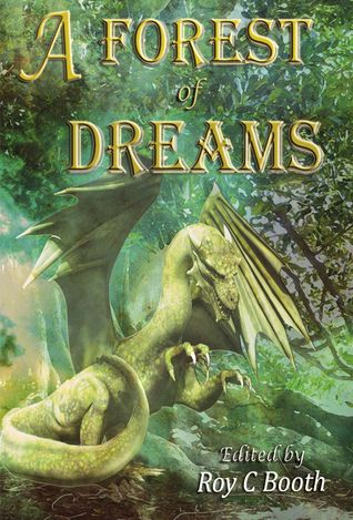 """A Forest of Dreams - my short Fantasy tale, """"The Bell"""", appears in this awesome anthology."""
