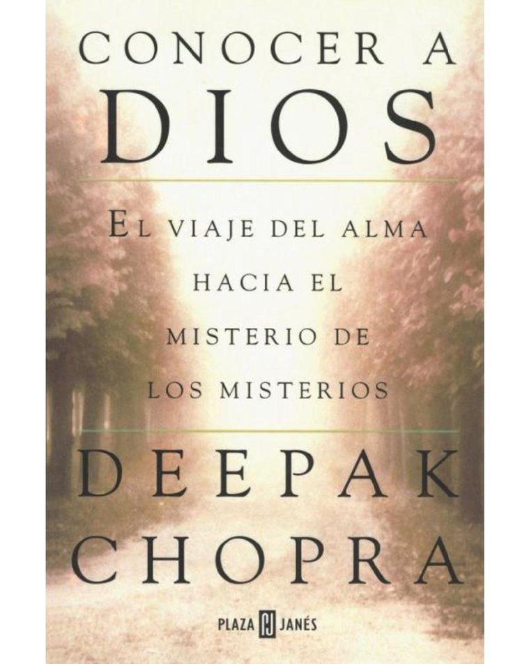 Deepak Chopra - Conocer A Dios (El Viaje Del Alma Hacia El Misterio De Los Misterios)  Libro de Deepak Chopra