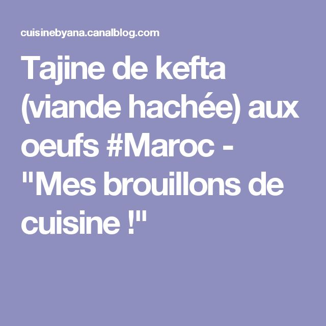 "Tajine de kefta (viande hachée) aux oeufs #Maroc - ""Mes brouillons de cuisine !"""