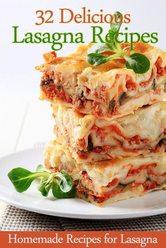 Free Kindle Book For A Limited Time : 32 Delicious Lasagna Recipes - Homemade Recipes for Lasagna - I am sure that you all have your own favorite quick lasagna recipe. However, I just want to offer that this book is the Best Lasagna book ever. I know that lasagna is always among our food favorites, so I have collected my most favorite lasagna recipes to round out your recipe's box. I have got lasagna recipes to suit all tastes.These 32 easy Lasagna Recipes are the perfect recipes to serv...