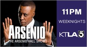 The Arsenio Hall Show - 11pm Weeknights on KTLA 5