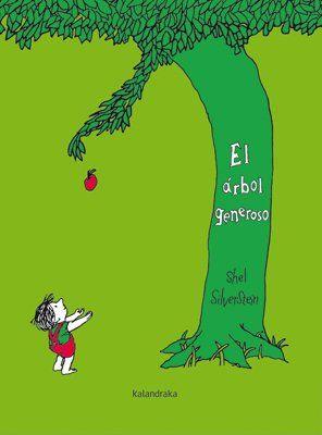 EL ÁRBOL GENEROSO. Silverstein, Shel. Con unos dibujos sencillos, formados por simples trazos negros y quizá por ello más expresivos, pone en el centro del relato a un árbol que logra conmovernos profundamente. Y es que la historia que protagonizan ese árbol dispuesto a entregarlo todo y el niño que se va alejando de él es la perfecta metáfora de la relación entre el ser humano y la naturaleza Más en http://zaragozaciudad.net/docublogambiental/2017/062901-el-arbol-generoso.php