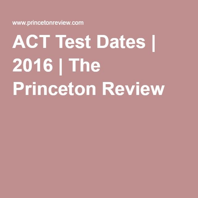 ACT Test Dates | 2016 | The Princeton Review