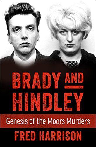 Brady and Hindley: Genesis of the Moors Murders Open Road