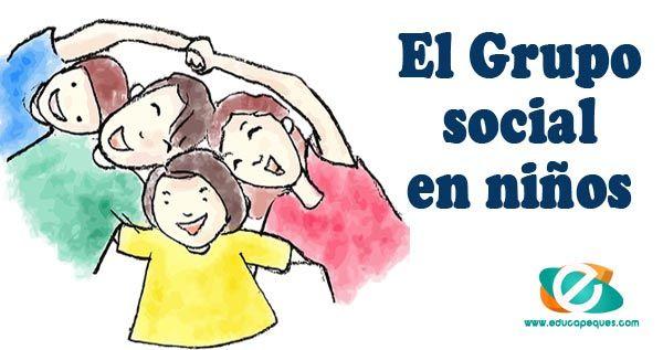 La Importancia Del Grupo Social Para Los Niños Grupos Sociales Tecnicas De Aprendizaje Educacion Infantil