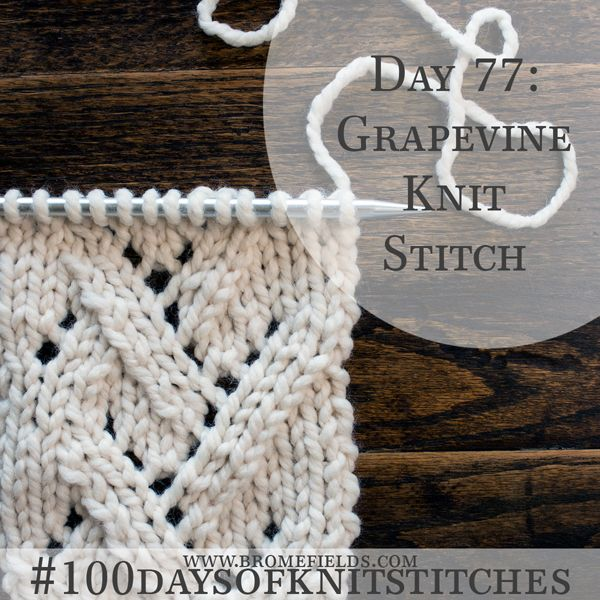 How to Knit the Grapevine Knit Stitch +PDF +VIDEO