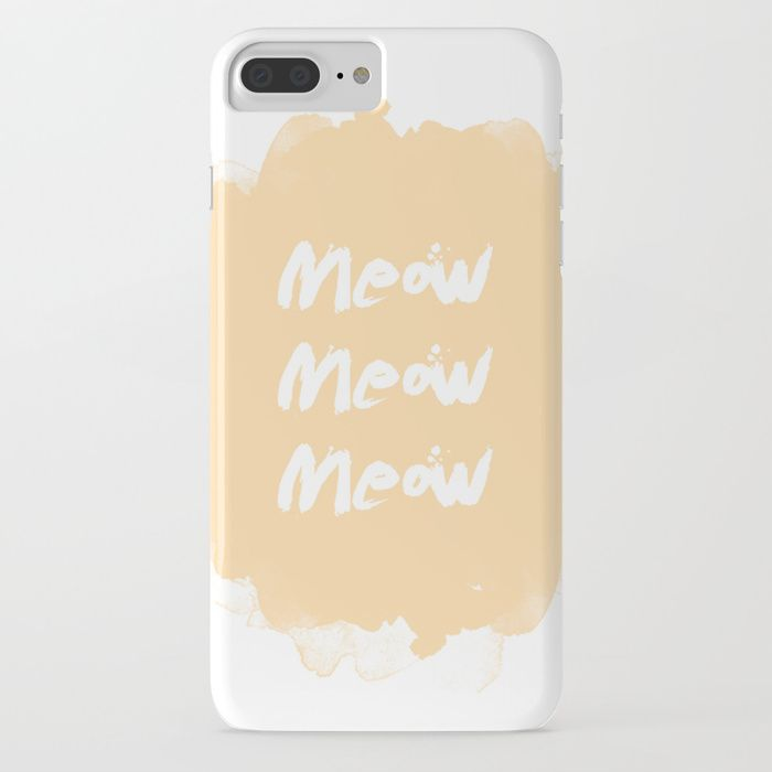 Meow Meow Meow by Lana -  Typography design phone cases by independent artists.