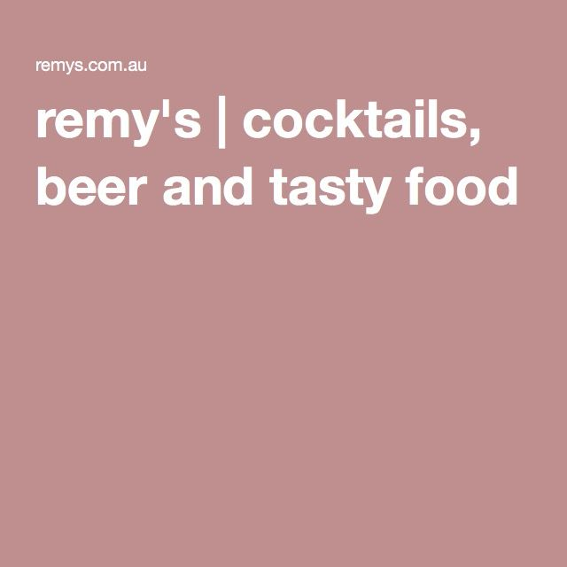 remy's | cocktails, beer and tasty food